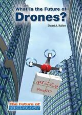 WHAT IS THE FUTURE OF DRONES? - KALLEN, STUART A. - NEW HARDCOVER BOOK