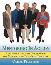 Mentoring in Action : A Month-by-Month Curriculum for Mentors and Their New Teac