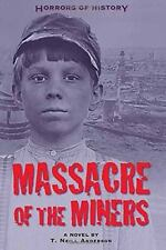Horrors of History: Massacre of the Miners: A Novel-ExLibrary