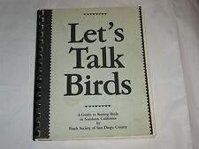 Let's Talk Birds - A Guide to Rasiing Birds in Southern California pb 1987