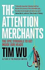 The Attention Merchants: The Epic Struggle to Get Inside Our Heads by Tim Wu (Paperback, 2017)