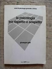 La psicologia tra rispetto e sospetto - Giuseppe Galli - Clueb 1988