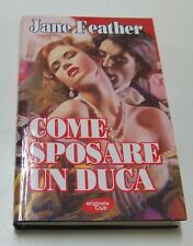 Come sposare un Duca . Jane Feather . 2000