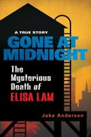Gone at Midnight : The Mysterious Death of Elisa Lam, Hardcover by Anderson, ...