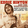 EDDIE HINTON AND THE NIGHTHAWKS - Rose's Cantina Atlanta '79. New CD + sealed