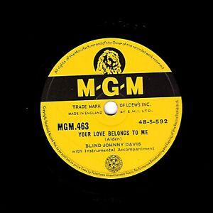 RARE  BLIND JOHNNY DAVIS 78  YOUR LOVE BELONGS TO ME / MAGIC CARPET UK MGM 463 E