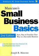Mancuso's Small Business Basics: Start, Buy or Franchise Your Way to a Successfu