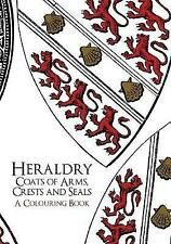 Heraldry: Coats of Arms, Crests and Seals A Colouring Book 9781445659756
