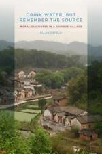 Drink Water, but Remember the Source: Moral Discourse in a Chinese Village