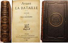 MILITARIA/AVANT LA BATAILLE/PREFACE DE DEROULEDE/ED LEVY ET CIE1887/PEU COURANT.