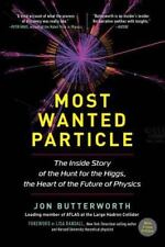 Most Wanted Particle : The Inside Story of the Hunt for the Higgs, the Heart of