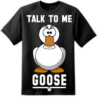TOP GUN Talk To Me Goose T Shirt Maverick Iceman Wingman Call Sign Movie Funny