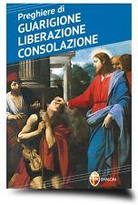PREGHIERE DI GUARIGIONE, LIBERAZIONE, CONSOLAZIONE, LIBRO 9788886616683