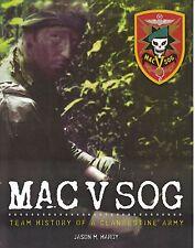 MAC V SOG: Team History of a Clandestine Army Vol. I