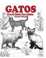 Gatos Livre de Colorir para Adultos by Jason Potash (2015, Paperback)
