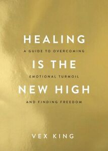 Healing Is The New High by Vex King (NEW)