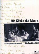 Naumann e Roffmann,  Die Kinder der Manns. Ein Familienalbum. Rowohlt, 2005