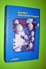 STELLE MORENTI DI AYERDHAL - DUNYACH ECONOMICA TASCABILE 10 ED. FANUCCI 2000