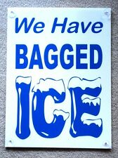 We Have Bagged Ice Coroplast Window Sign with 4 Suction Cups 18 x 24 New