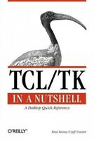 Tcl/Tk in a Nutshell : A Desktop Quick Reference, Paperback by Raines, Paul; ...