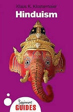 Hinduism: A Beginner's Guide by Klaus K. Klostermaier (Paperback, 2007)