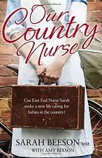 Our Country Nurse: Can East End Nurse Sarah find a new life caring for babies ,