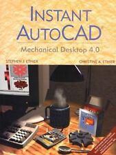 Instant AutoCAD: Mechanical Desktop 4.0