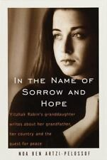 In the Name of Sorrow and Hope BY YITZHAK RABIN'S GRANDDAUGHTER New HCDJ Israel