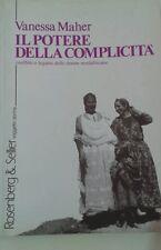 Vanessa Maher - IL POTERE DELLE COMPLICITÀ - Rosemberg & Seller , I ed. 1989.