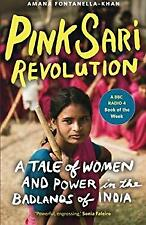 Pink Sari Revolution : A Tale of Women and Power in the Badlands of India