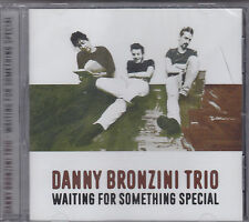 DANNY BRONZINI TRIO - waiting for something special CD