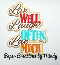 CRAFTECAFE MINDY LIVE LOVE LAUGH premade paper piecing scrapbook TITLE diecut