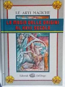 La magia dalle origini al XVIII secoloLevi maghi alchimisti adepti massoneria