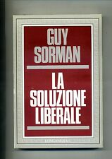 Guy Surman # LA SOLUZIONE LIBERALE # Longanesi 1985