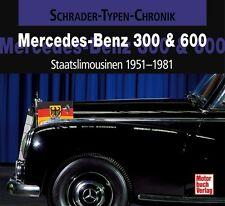 Mercedes-Benz 300 600 Staatslimousinen 1951-1981 Schrader Typen Motor Chronik