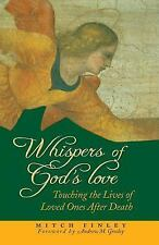 Whispers of God's Love: Touching the Lives of Loved Ones After Death: By Mitc...