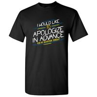 Apologize For Behavior Sarcastic Adult Cool Graphic Gift Idea Humor Funny TShirt