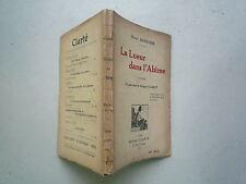 1920 LA LUEUR DANS L'ABIME CE QUE VEUT LE GROUPE CLARTE DE H BARBUSSE ED CLARTE
