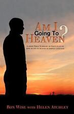 Am I Going to Heaven?: A Short Bible Summary of God's Plan on How to Get to Heav