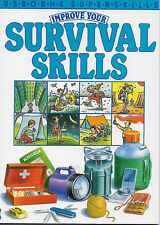 Usborne Super Skills: IMPROVE YOUR SURVIVAL SKILLS by Lucy Smith, 48 pgs, 1987