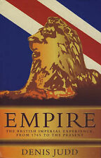 Empire: The British Imperial Experience, from 1765 to the Present, Judd, Denis ,