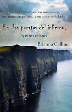 En Las Puertas Del Infierno, y Otros Relatos by Brianna Callum (2015, Paperback)