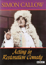ACTING IN RESTORATION COMEDY - SIMON CALLOW - DVD - Learn How To Act Guide