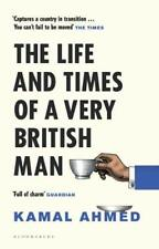 The Life and Times of a Very British Man By Kamal Ahmed. 9781408889244