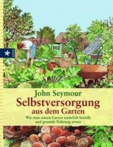 Selbstversorgung aus dem Garten | John Seymour | Buch | Gebunden | Deutsch