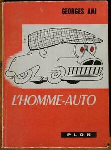 L'homme auto - Georges Ami Humour automobile Caricature