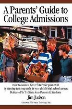 A Parents' Guide to College Admissions : How to secure a better future for...
