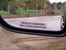 """""""OBJECTS IN MIRROR WILL SOON DISAPPEAR"""" FUNNY STICKER"""