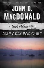 Travis Mcgee Ser.: Pale Gray for Guilt : A Travis Mcgee Novel by John D. MacDonald (2013, Trade Paperback)