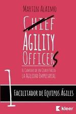 Facilitador de Equipos Ágiles : El Camino de un Coach Hacia la Agilidad...